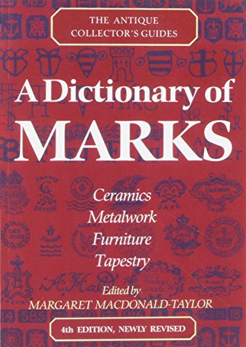 A Dictionary of Marks: Ceramics, Metalwork, Furniture, Tapestry (Antique Collector's Guides) (1992-07-01)