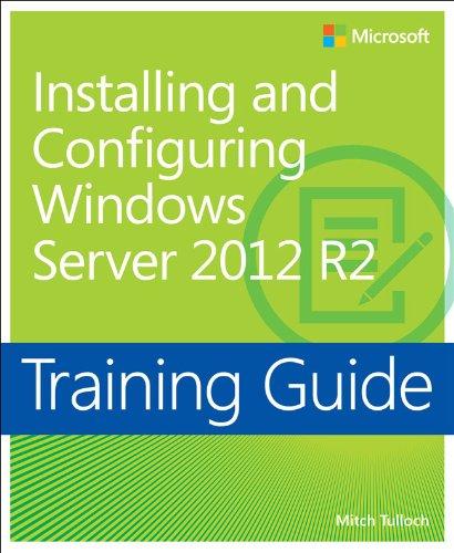 Training Guide Installing and Configuring Windows Server 2012 R2 (MCSA): MCSA 70-410 (Microsoft Press Training Guide) (English Edition)