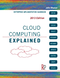 Cloud Computing Explained: Implementation Handbook for Enterprises (English Edition)