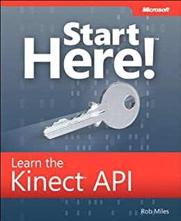Start Here! Learn the Kinect API von [Miles, Rob]