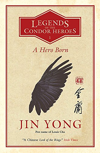 A Hero Born (Legends of the Condor Heroes 1) por Yong Jin
