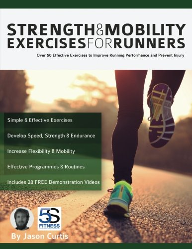 Price comparison product image Strength and Mobility Exercises for Runners: Over 50 effective exercises to improve running performance and prevent injury