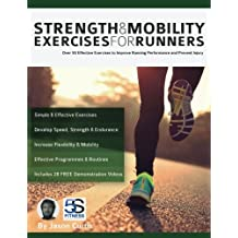 Strength and Mobility Exercises for Runners: Over 50 effective exercises to improve running performance and prevent injury