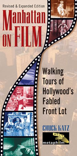 Manhattan on film - revised & updated édition livre sur la musique: Walking Tours of Hollywood's Fabled Front Lot