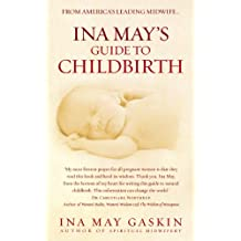 Ina May's Guide to Childbirth (English Edition)