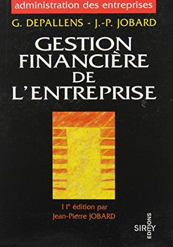 GESTION FINANCIERE DE L'ENTREPRISE. 11ème édition par Jean-Pierre Jobard