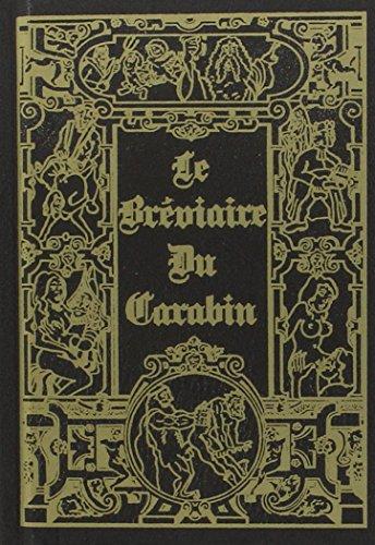 Le bréviaire du Carabin: Les fameuses chansons de salles de gardes et d'autres. des poèmes, des chants classiques. hardim par Anonyme