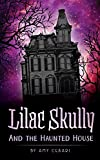Lilac Skully and the Haunted House