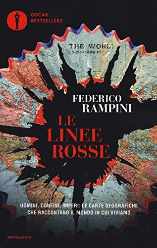 Le linee rosse. Uomini, confini, imperi: le carte geografiche che raccontano il mondo in cui viviamo