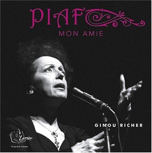 Piaf, Mon Amie - 6 CD Audio par Ginette Richer