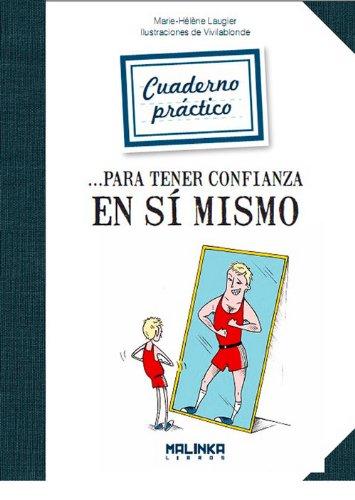 Cuaderno práctico para tener confianza en sí mismo (Cuadernos de ejercicios) por Marie-Helene Laugier