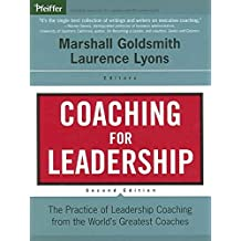 [(Coaching for Leadership : The Practice of Leadership Coaching from the World's Greatest Coaches)] [Edited by Marshall Goldsmith ] published on (November, 2005)
