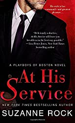 At His Service: A Playboys of Boston Novel by Suzanne Rock (2015-06-02)