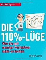 Die 110%-Lüge: Wie Sie mit weniger Perfektion mehr erreichen