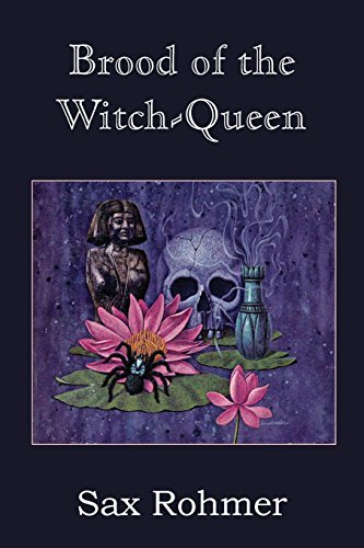 Brood of the Witch-Queen by Sax Rohmer (2014-12-01)