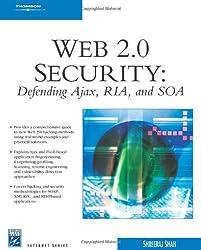 Web 2.0 Security: Defending Ajax, RIA, and SOA [With CDROM]