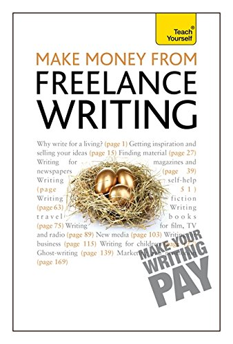 Make Money From Freelance Writing: Learn how to make a living from your interest in creative writing (Teach Yourself)