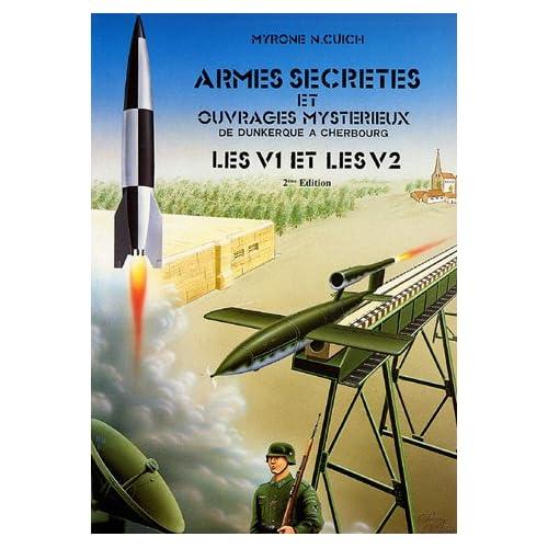 Armes secrètes et ouvrages mystérieux de Dunkerque à Cherbourg : Les V1 et les V2