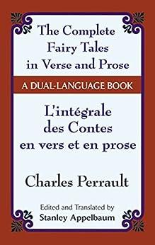 The Fairy Tales in Verse and Prose/Les contes en vers et en prose: A Dual-Language Book par [Perrault, Charles]
