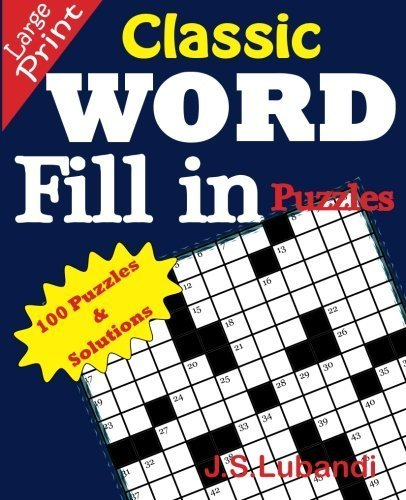 Classic WORD Fill in puzzles (Volume 1) by J S Lubandi (2015-03-24)