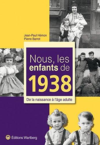 Nous, les enfants de 1938 : De la naissance à l'âge adulte par Jean-Paul Hémon