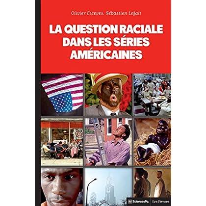 La question raciale dans les séries américaines: The Wire, Homeland, Oz, The Sopranos, OITNB, Boss, Mad Men, Nip/Tuck (Monde et sociétés)