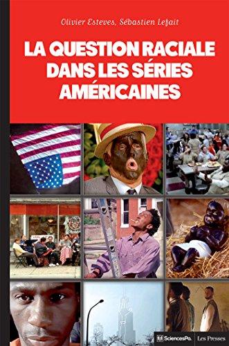 La question raciale dans les séries américaines: The Wire, Homeland, Oz, The Sopranos, OITNB, Boss, Mad Men, Nip/Tuck
