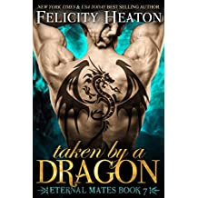 Taken by a Dragon (Eternal Mates Paranormal Romance Series Book 7) (English Edition)