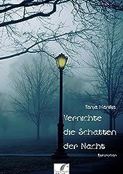 Vernichte die Schatten der Nacht: Volume 2