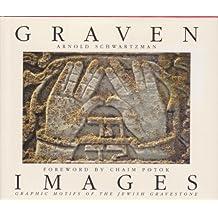 Graven Images: Graphic Motifs of the Jewish Gravestone by Arnold Schwartzman (1993-03-23)