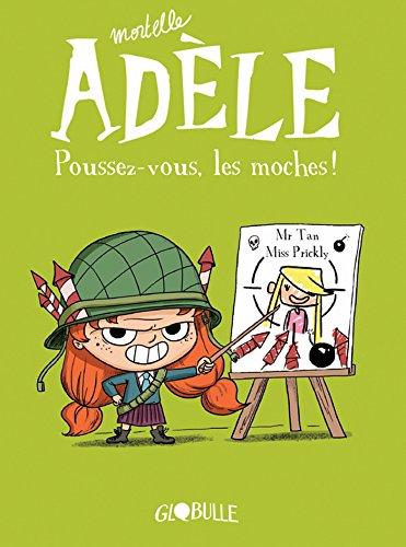 Mortelle Adèle, Tome 05: Poussez-vous les moches par M. TAN