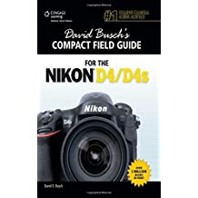 David Busch's Compact Field Guide for the Nikon D4/D4s by David Busch (2014-10-28)
