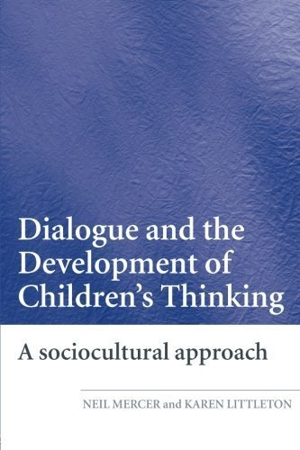 Dialogue and the Development of Children's Thinking: A Sociocultural Approach by Neil Mercer (2007-08-16)