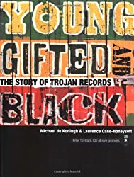 Young, Gifted and Black: The Story of Trojan Records