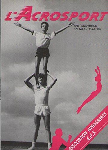 L'Acrosport : Une innovation en milieu scolaire par Dominique Beuzelin