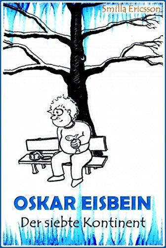 Oskar Eisbein – Der siebte Kontinent