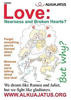 Love: Nearness and Broken Hearts? von [Hannu]