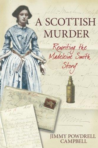 A Scottish Murder: Rewriting the Madeleine Smith Story