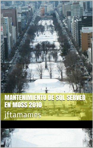 Mantenimiento de SQL Server en MOSS 2010