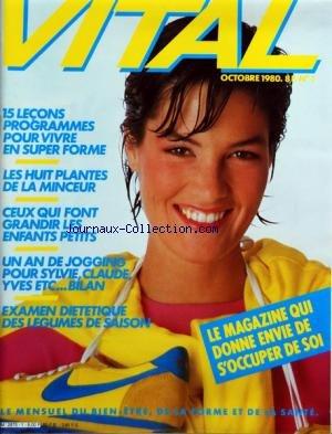 VITAL [No 1] du 01/10/1980 - 15 LECONS PROGRAMMES POUR VIVRE EN SUPER FORME - LES 8 PLANTES DE LA MINCEUR - CEUX QUI FONT GRANDIR LES ENFANTS PETITS - JOGGING - DES LEGUMES DE SAISON