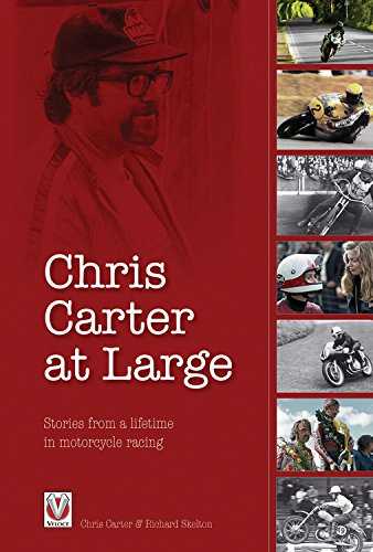 Chris Carter at Large: Stories from a Lifetime in Motorcycle Racing por Richard Skelton
