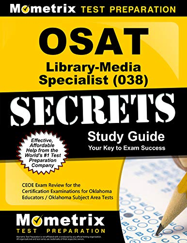 Osat Library-Media Specialist (038) Secrets Study Guide: Ceoe Exam Review for the Certification Examinations for Oklahoma Educators / Oklahoma Subject