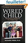 Wired Child: Reclaiming Childhood in...