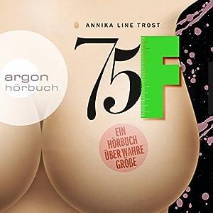 75F: Ein Hörbuch über wahre Größe