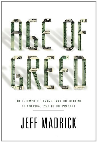 Age of Greed: The Triumph of Finance and the Decline of America, 1970 to the Present por Jeff Madrick