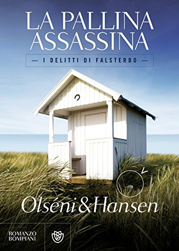 La pallina assassina (I delitti di Falsterbo Vol. 1) di [Olséni, Christina, Hansen, Micke]