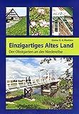 Einzigartiges Altes Land: Der Obstgarten an der Niederelbe