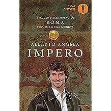Impero: Viaggio nell'Impero di Roma seguendo una moneta (Ingrandimenti) (Italian Edition)