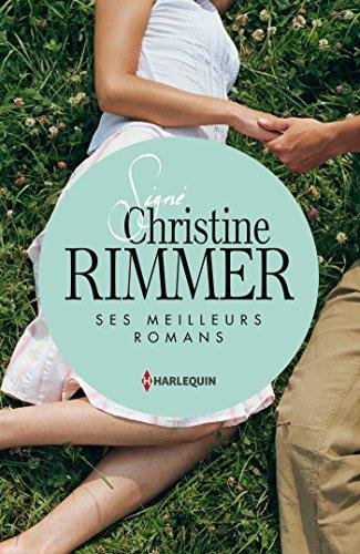 Sign Christine Rimmer : ses meilleurs romans : Le rendez-vous des promesses - Ce lien entre nous - L'honneur d'Elena