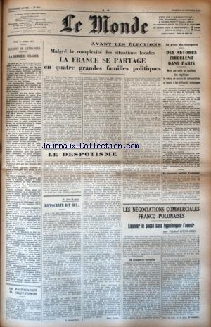MONDE (LE) [No 847] du 18/10/1947 - AVANT LES ELECTIONS - LA FRANCE SE PARTAGE EN 4 GRANDES FAMILLES POLITIQUES - LES CONFLITS SOCIAUX - LES NEGOCIATIONS COMMERCIALES FRANCO-POLONAISES PAR EYSSARD - LA PACIFICATION DU HAUT-TONKIN par Collectif